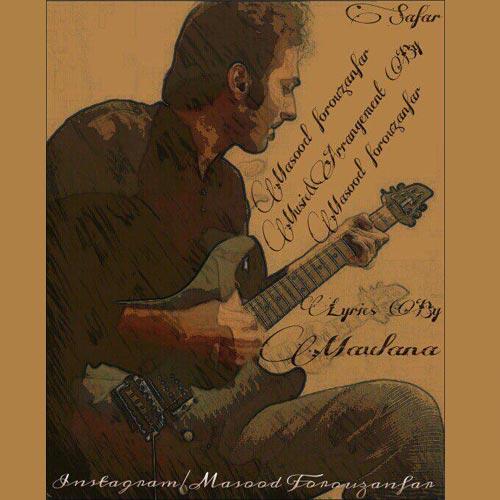 دانلود آهنگ جدید مسعود فروزان فر بنام سفر