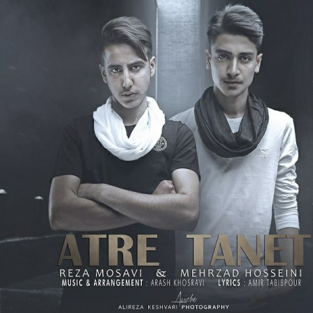دانلود آهنگ جدید رضا موسوی و مهرزاد حسینی بنام عطر تنت