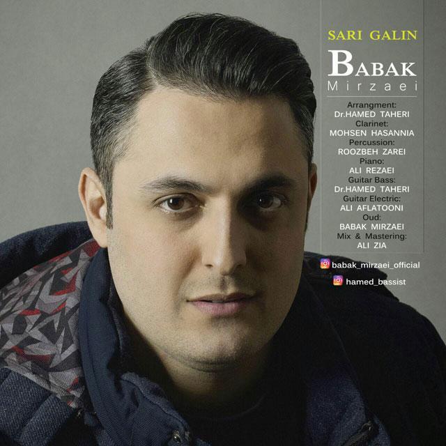 دانلود آهنگ جدید بابک میرزایی به نام Sari Galin