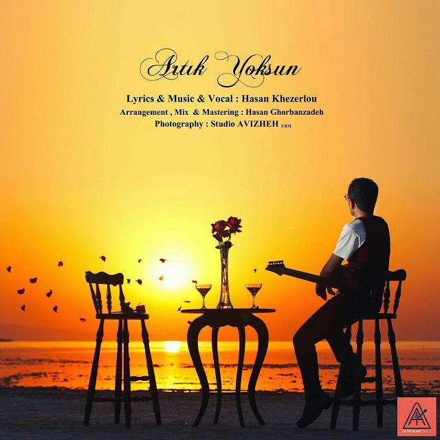 دانلود آهنگ جدید حسن خضرلو بنام Artık Yoksun