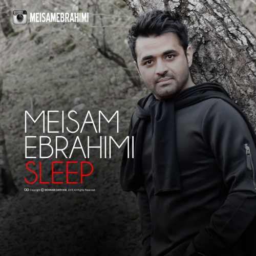 دانلود آهنگ جدید میثم ابراهیمی بنام خواب