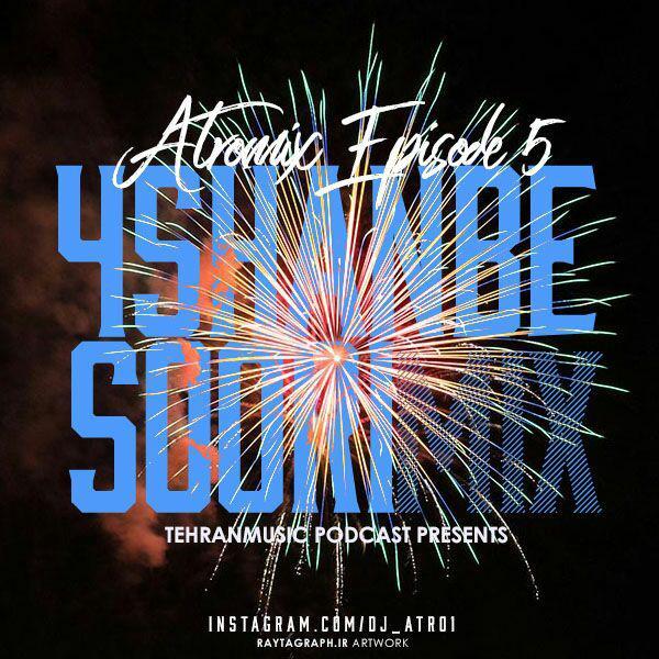 دانلود ریمیکس جدید DJ ATRO1 بنام ATROMix EPisode 05 ( 4 Shanbe Soori Mix )