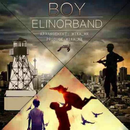 دانلود آهنگ جدید Elinor Band بنام پسر