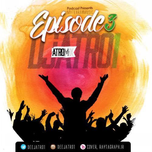 دانلود قسمت سوم میکس جدید Dj Atro1 بنام Atro Mix