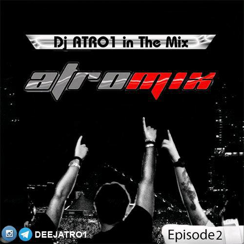 دانلود میکس جدید Dj Atro1 بنام AtroMix E02