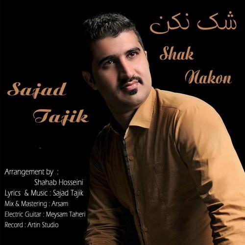 دانلود آهنگ جدید سجاد تاجیک به نام شک نکن