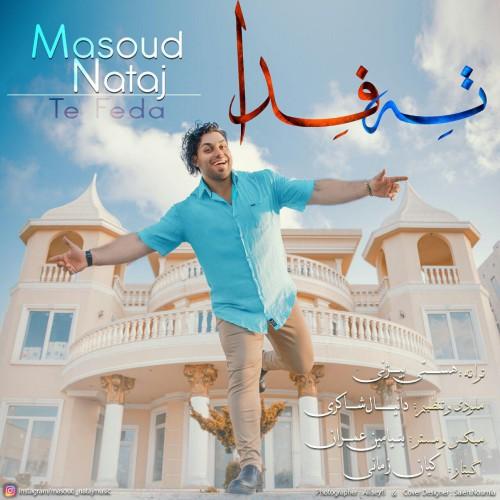 دانلود آهنگ جدید مسعود نتاج بنام ته فدا