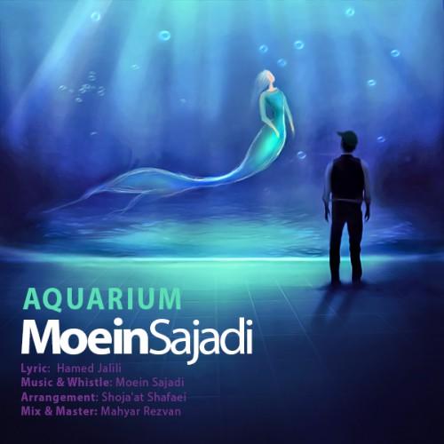 دانلود آهنگ جدید معین ساجدی بنام آکواریوم