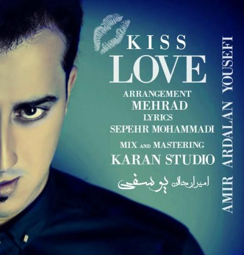 دانلود آهنگ جدید امیر اردلان یوسفی بنام بوسه عشق