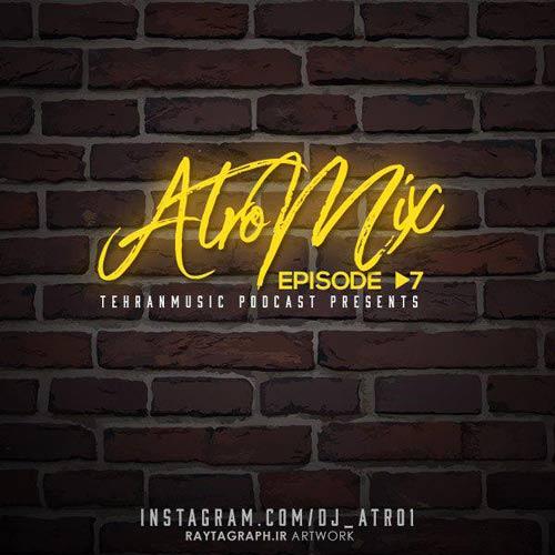 دانلود قسمت هفتم میکس جدید DJ ATRO1 بنام ATROMix