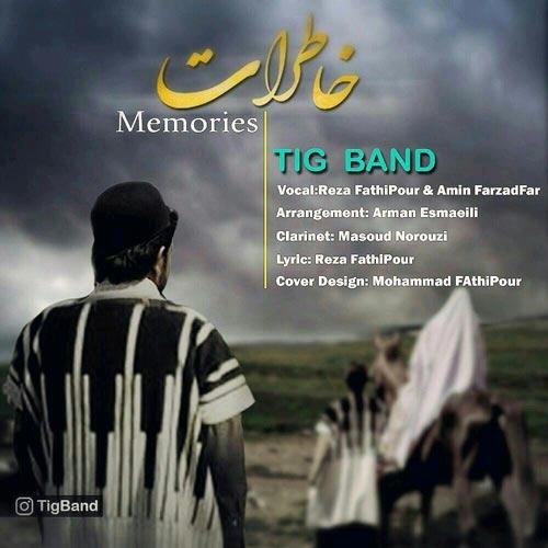 دانلود آهنگ جدید Tig Band بنام خاطرات