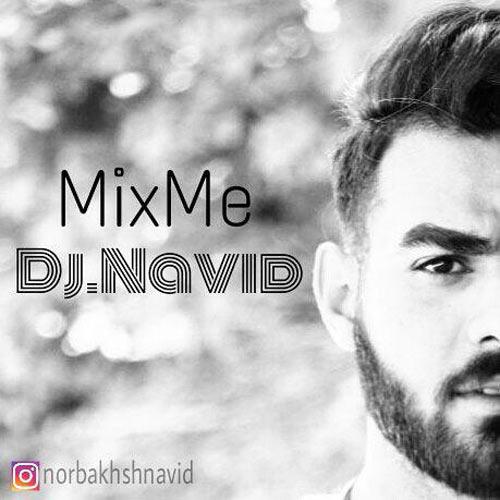 دانلود میکس جدید Dj Navid بنام MixMe