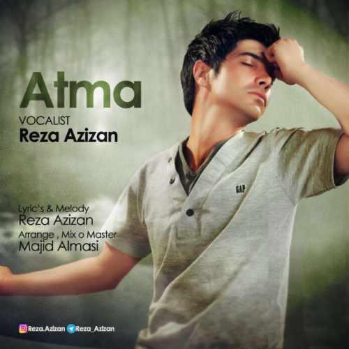دانلود آهنگ جدید رضا عزیزان بنام آتما
