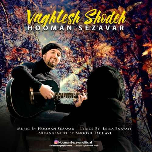 Hooman Sezavar – Vaghtesh Shodeh