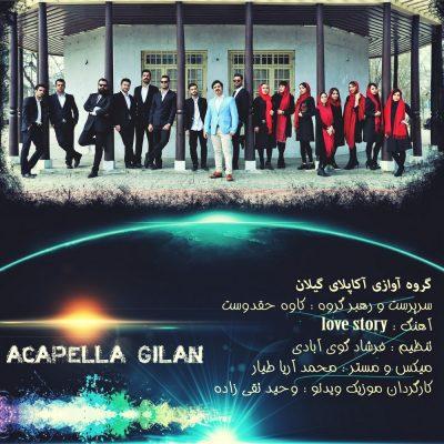 دانلود موزیک ویدیو جدید گروه آواز آکاپلای گیلان بنام love story
