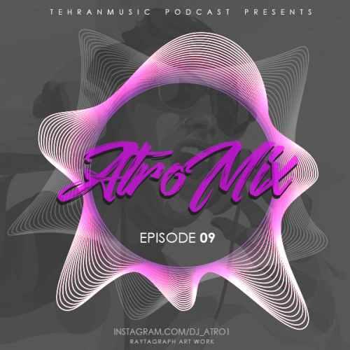 دانلود قسمت نهم میکس جدید Dj Atro بنام Atro Mix