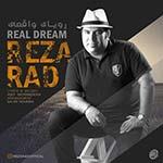 دانلود آهنگ جدید رضا راد بنام رویای واقعی