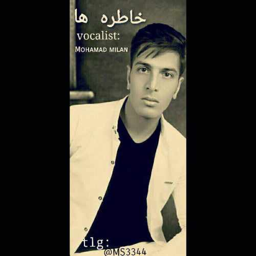 http://dl.mytehranmusic.com/1396/Pouya/08%20%20-%20Aban/Mohammad%20Milan/Mohammad%20Milan%20-%20Khatereha.jpg
