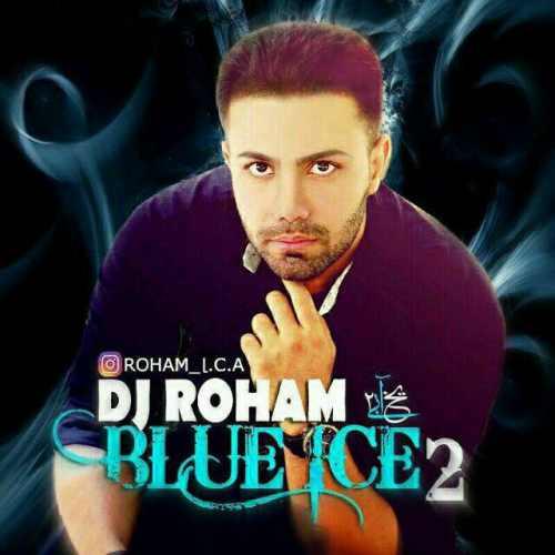 دانلود آهنگ جدید دی جی رهام بنام Blue Ice 2