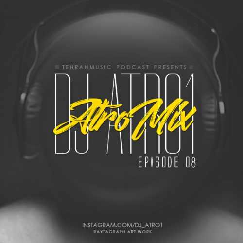 دانلود میکس جدید DJ ATRO1 بنام AtroMix E08