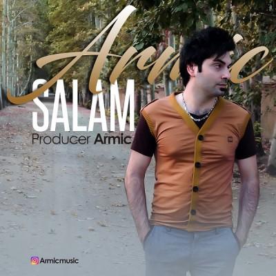 Armic%20-%20Salam دانلود آهنگ جدید آرمیک به نام سلام